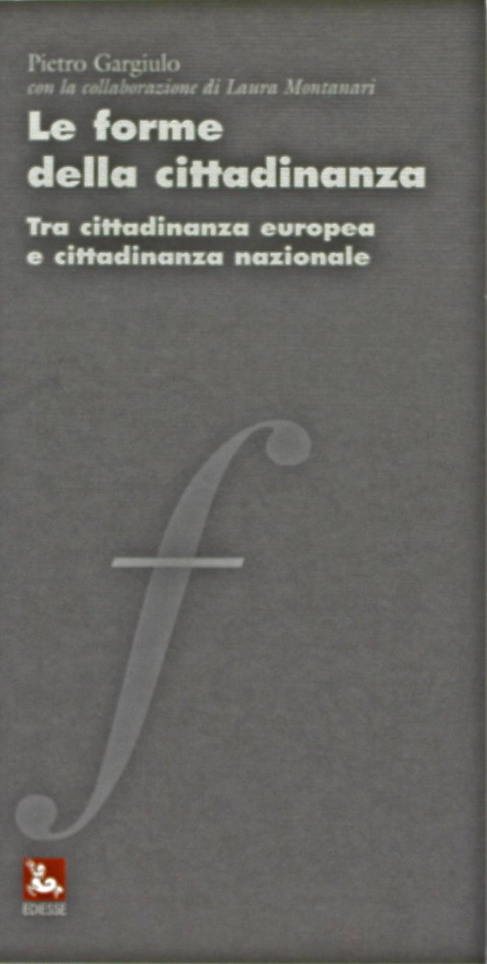 Le forme della cittadinanza. Tra cittadinanza europea e cittadinanza nazionale.