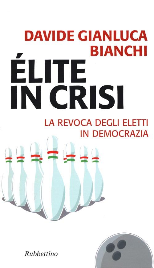 Élite in crisi. La revoca degli eletti in democrazia.
