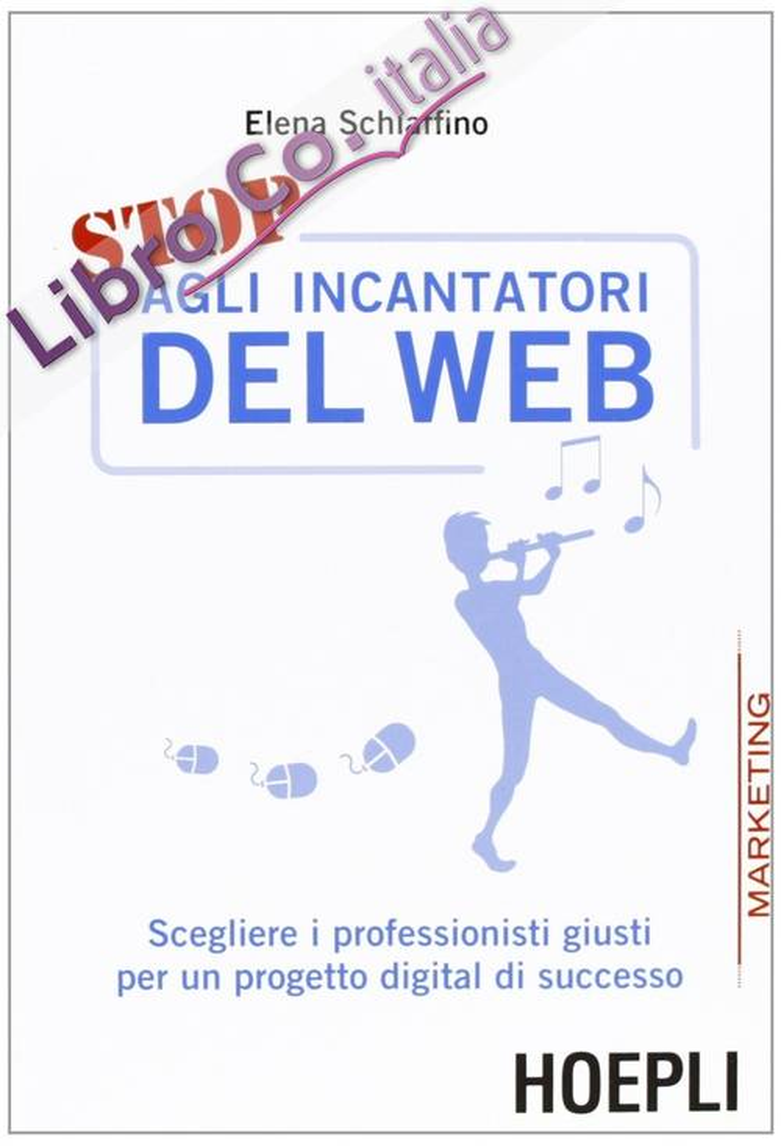 Stop agli incantatori del web. Scegliere i professionisti giusti per un progetto digital di successo.