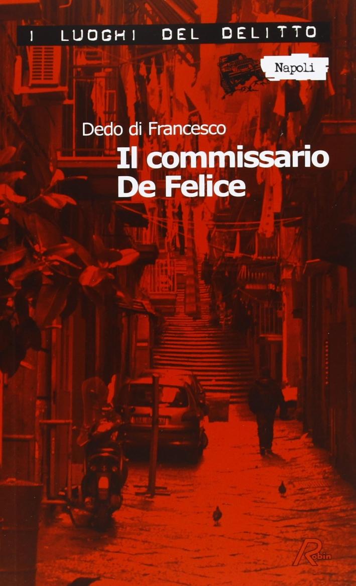 Il commissario De Felice.