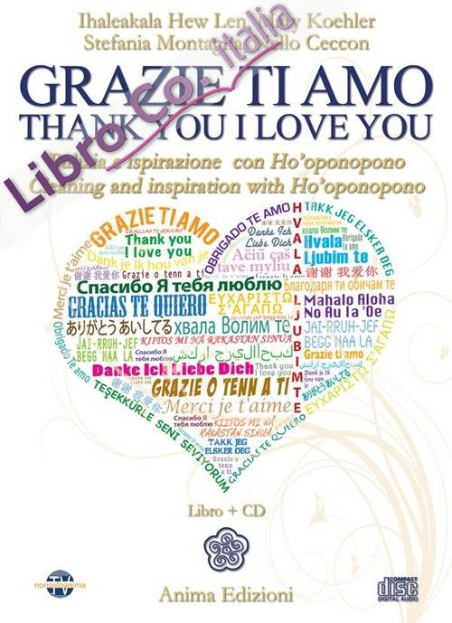 Grazie Ti Amo. Pulizia e Ispirazione con Ho'Oponopono. con CD Audio. Ediz. Italiana e Inglese.
