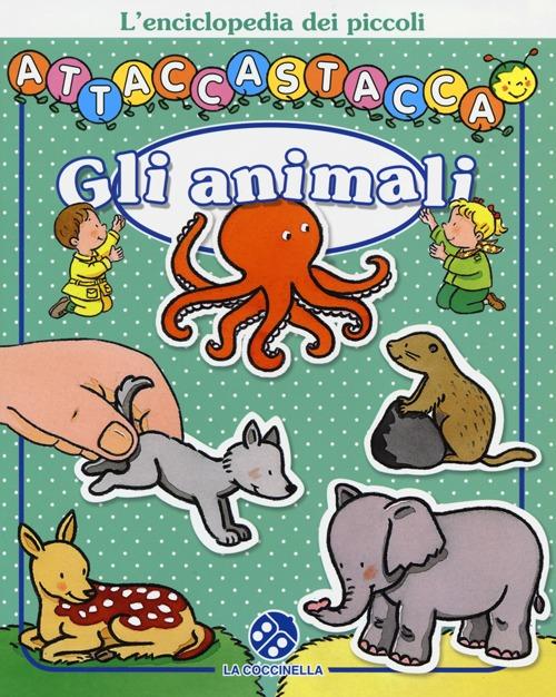Gli animali. Attacca-stacca. Con adesivi.