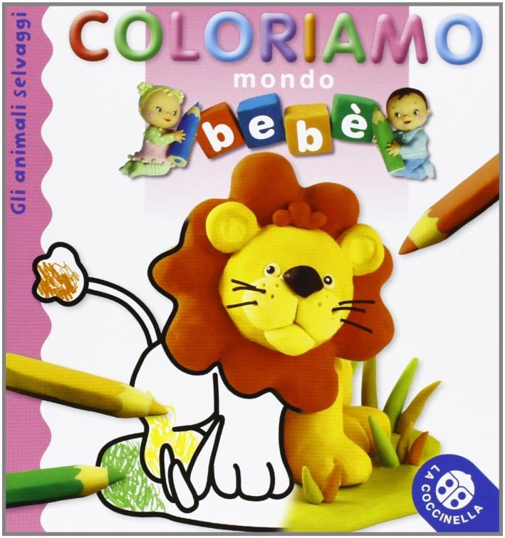 Gli animali selvaggi. Mondo bebè. Coloriamo.
