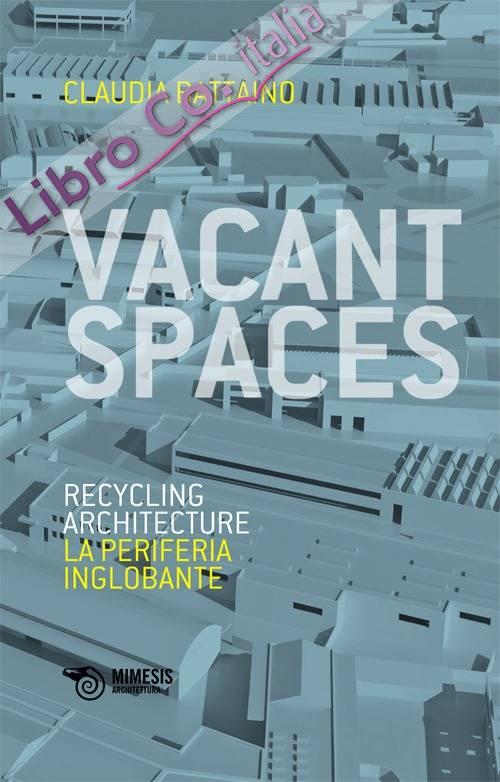 Vacant Spaces. Recycling Architecture. La Periferia Inglobante.