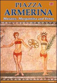 Piazza Armerina. I mosaici, Morgantina e la Venere. Ediz. inglese