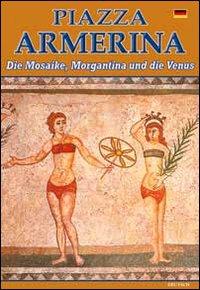 Piazza Armerina. I mosaici, Morgantina e la Venere. Ediz. tedesca.