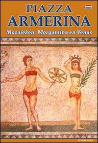 Piazza Armerina. I mosaici, Morgantina e la Venere. Ediz. olandese.