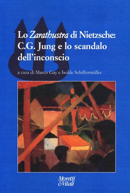 Lo «Zarathustra» di Nietzsche: C. G. Jung e lo scandalo dell'inconscio.