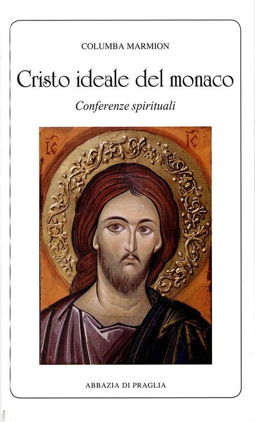 Cristo ideale del monaco. Conferenze spirituali.