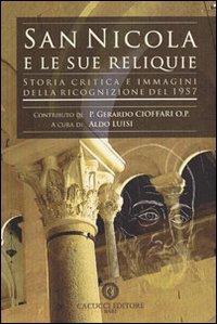 San Nicola e le sue reliquie. Storia critica e immagini della ricognizione del 1957.