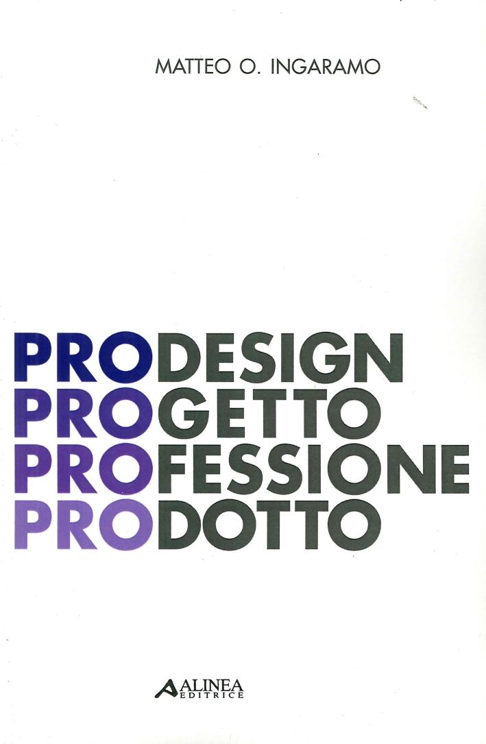 PROdesign. PROgetto PROfessione PROdotto
