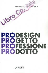 PROdesign. PROgetto PROfessione PROdotto.