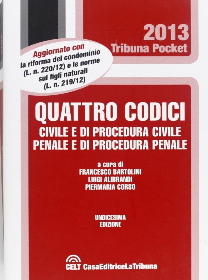 Quattro codici: civile, di procedura civile, penale e di procedura penale.