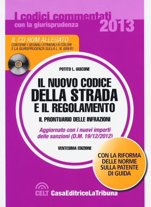 Il Nuovo Codice delle Strada e il Regolamento. Con CD-ROM