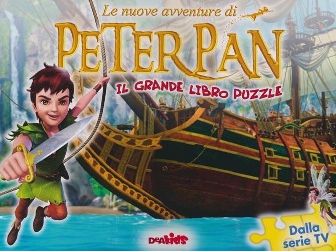 Le nuove avventure di Peter Pan. Il grande libro puzzle. Ediz. illustrata