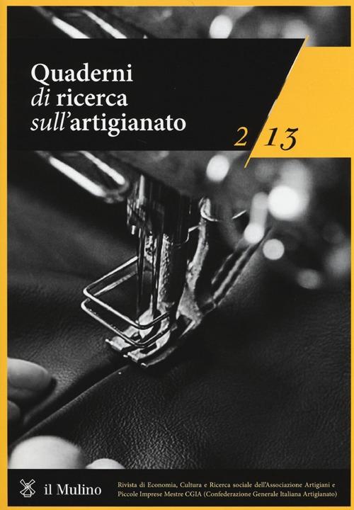 Quaderni di ricerca sull'artigianato (2013). Vol. 2.