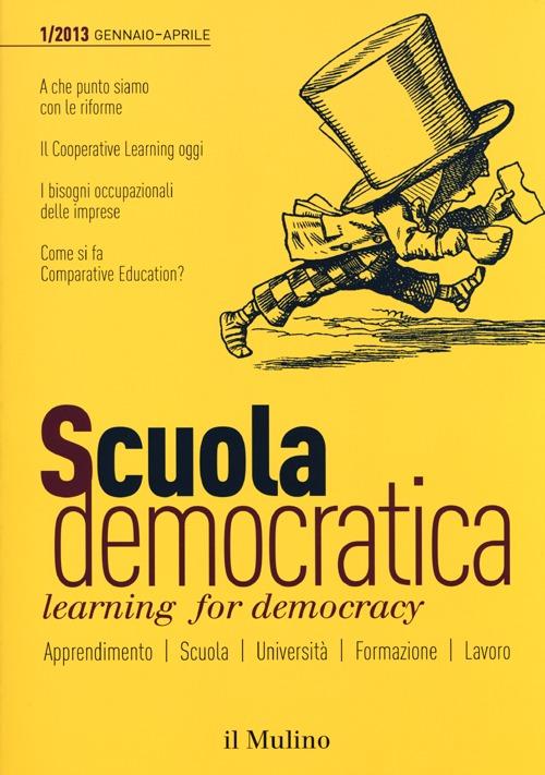 Scuola democratica. Learning for democracy (2013). Vol. 1: Gennaio-aprile