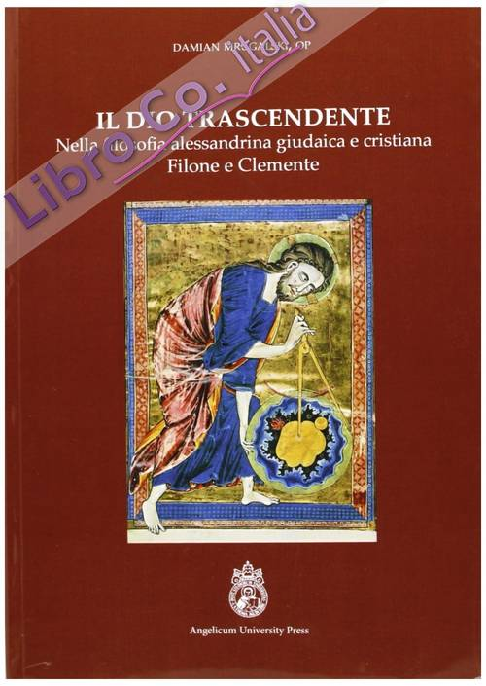 Il Dio Trascendente nella Filosofia Alessandrina, Giudaica e Cristiana.