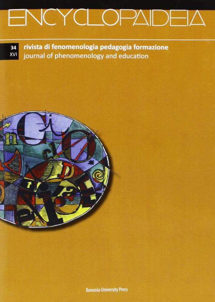 Encyclopaideia. Rivista di fenomenologia, pedagogia, formazione. Ediz. italiana e inglese. Vol. 34