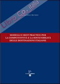 Modelli e best practice per la competitività e la sostenibilità delle destinazioni italiane.