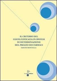 Il criterio del costo/efficacia in ipotesi di determinazione del prezzo dei farmaci.