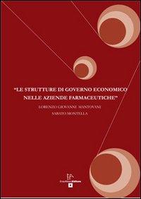 Le strutture di governo economico nelle aziende farmaceutiche.
