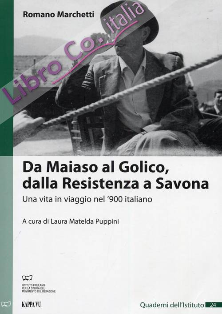 Da Maiaso al Golico, dalla Resistenza a Savona. Una vita in viaggio nel '900 italiano.