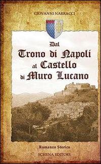 Dal trono di Napoli al castello di Muro Lucano.