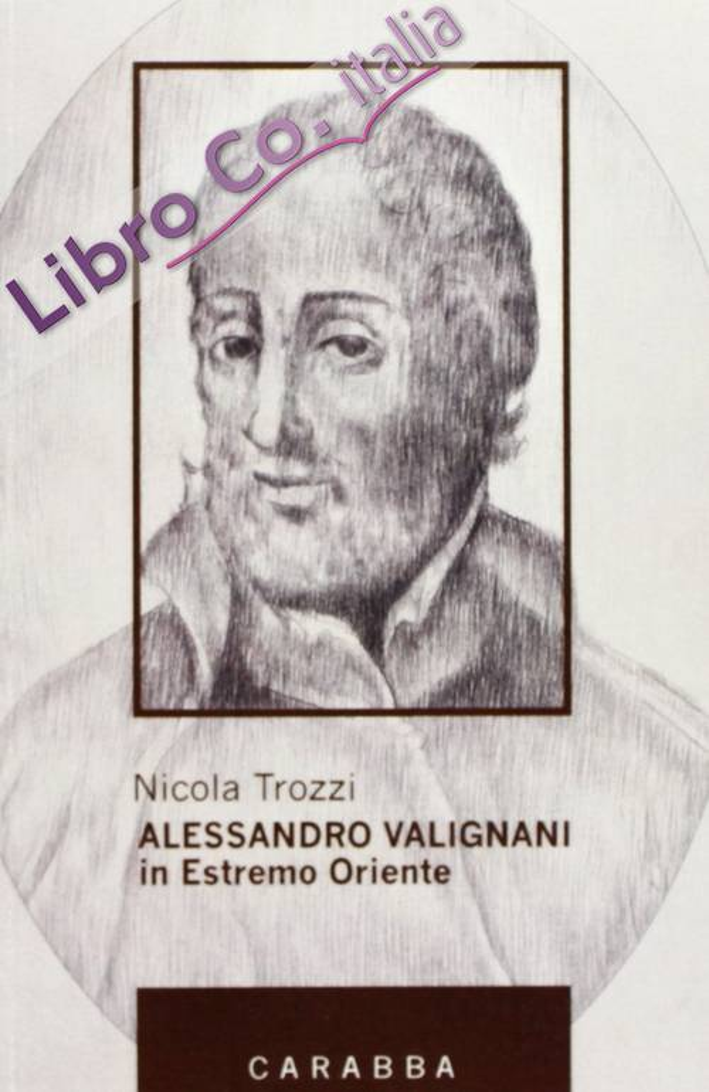 Alessandro Valignani in Estremo Oriente.
