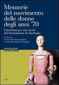 Memorie del movimento delle donne degli anni '70. Contributi di una storia del femminismo in Sardegna.