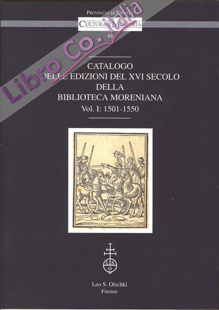 Catalogo delle edizioni del XVI secolo della Biblioteca Moreniana. Vol. 1. 1501-1550
