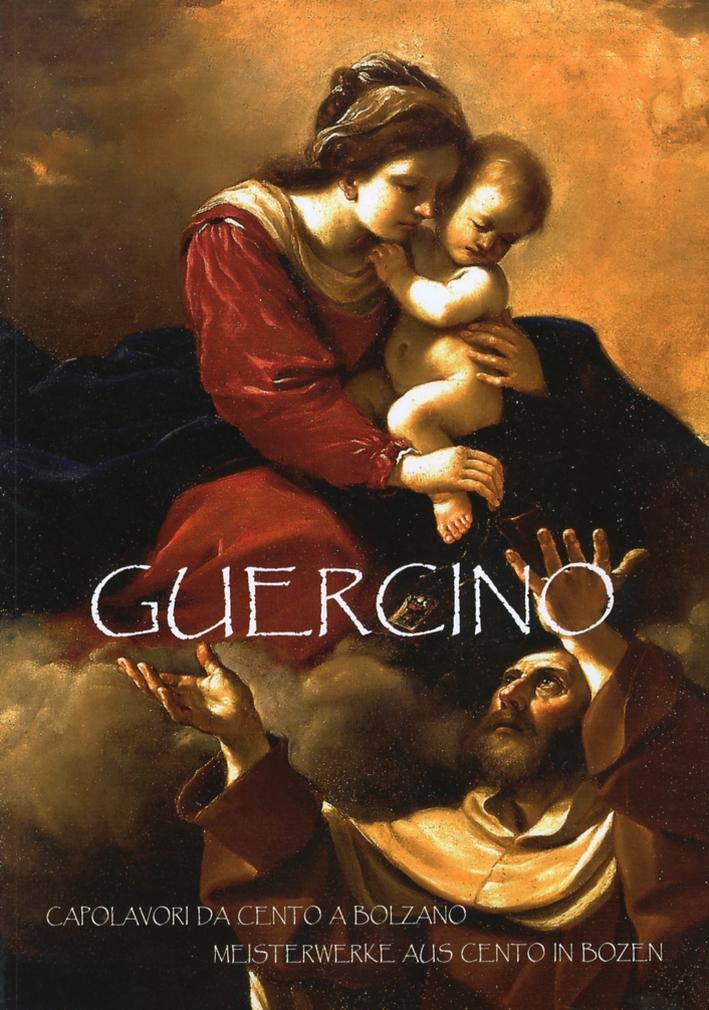 Guercino. Capolavori da Cento a Bolzano. Meisterwerke aus Cento in Bozen.