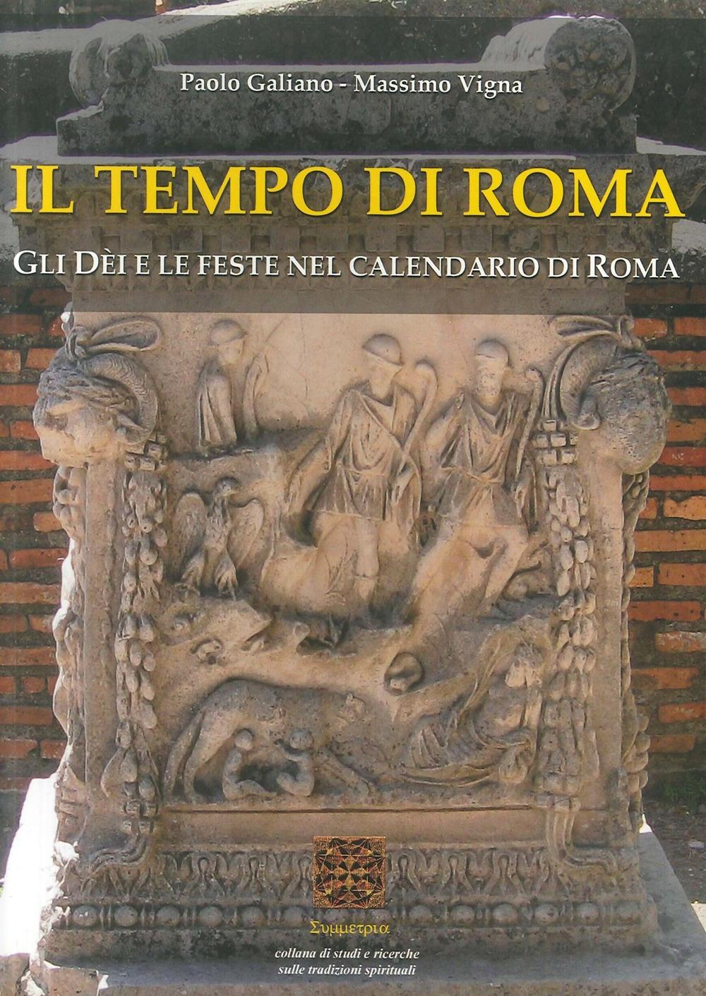 Il tempo di Roma. Gli Dèi e le feste nel Calendario di Roma.
