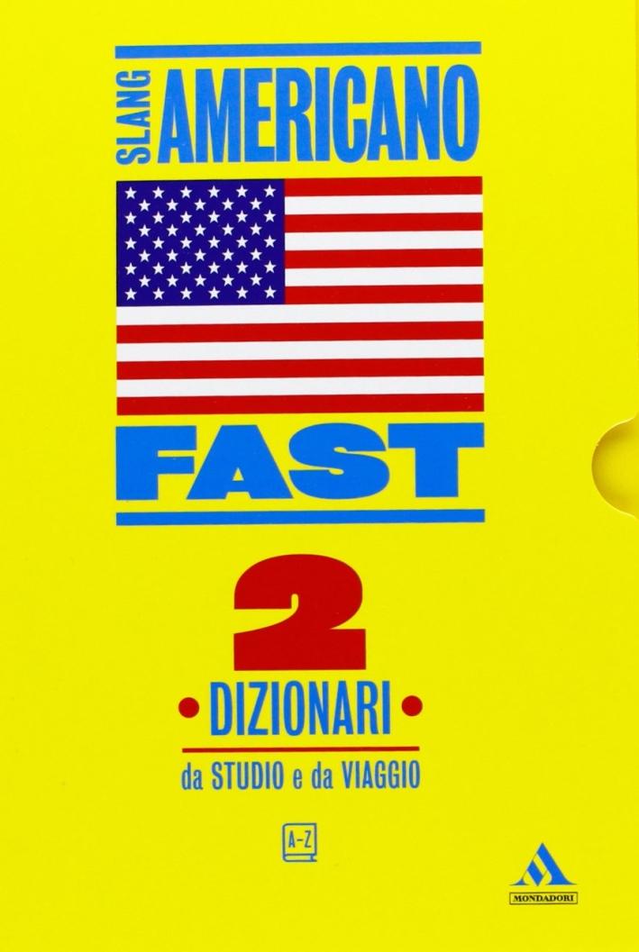 Fast slang americano. Dizionari da studio e da viaggio
