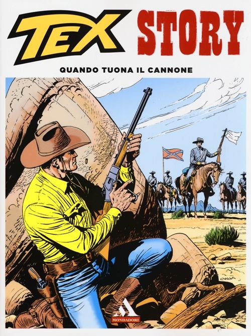 Quando tuona il cannone. Tex story. Vol. 1.