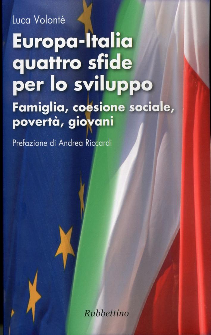 Europa-Italia quattro sfide per lo sviluppo famiglia, coesione sociale, povertà, giovani.