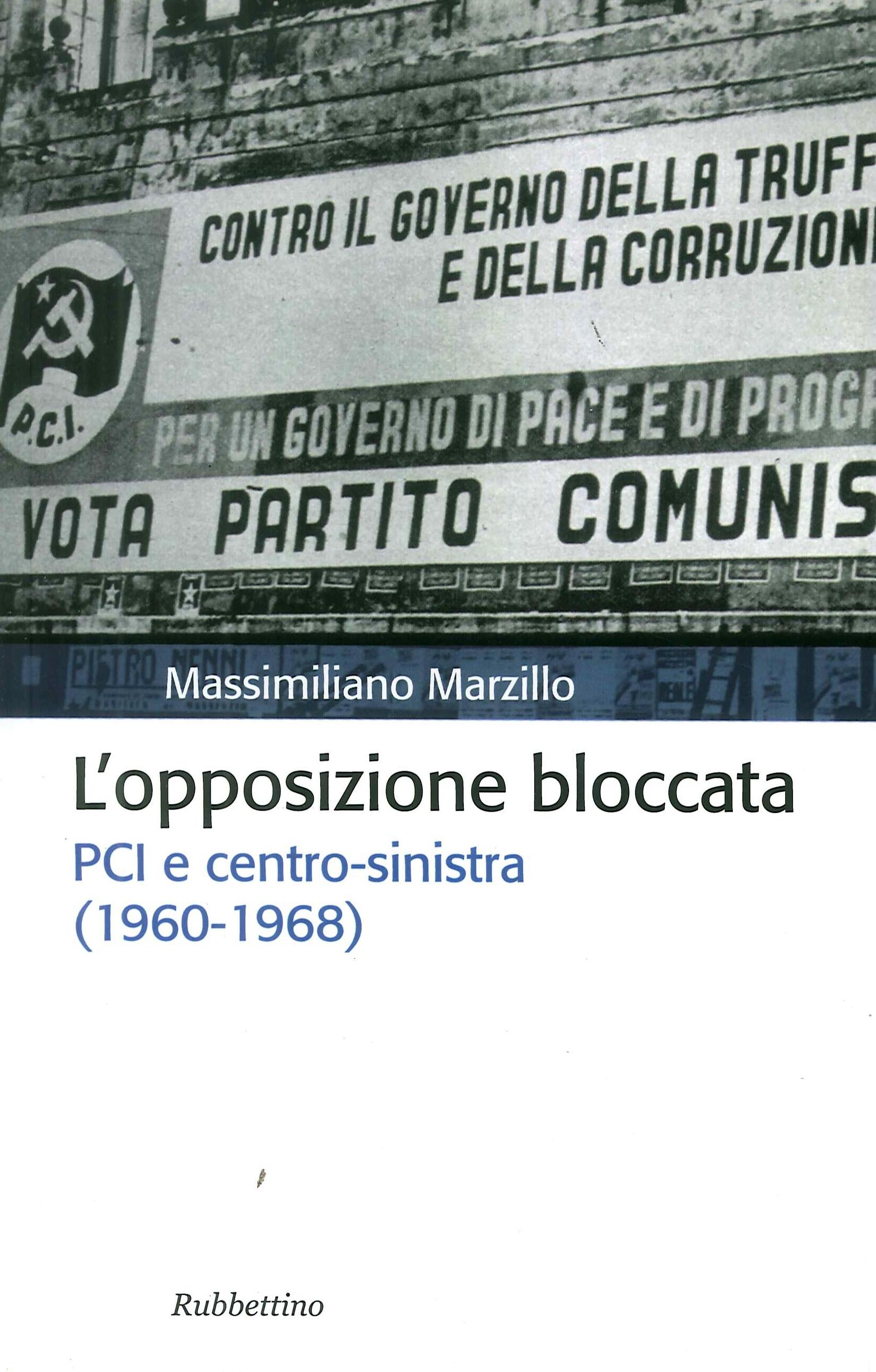 L'opposizione bloccata. PCI e centro-sinistra (1960-1968).