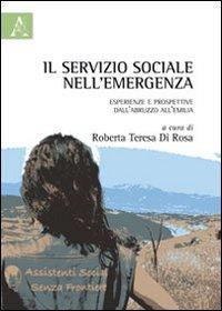 Il servizio sociale nell'emergenza. Esperienze e prospettive dall'Abruzzo all'Emilia.