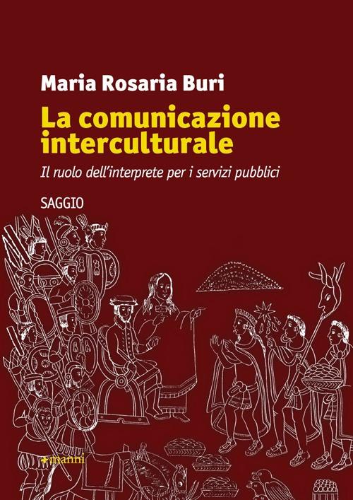 La comunicazione interculturale. Il ruolo dell'interprete per i servizi pubblici.