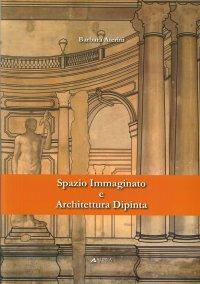 Spazio Immaginato e Architettura Dipinta