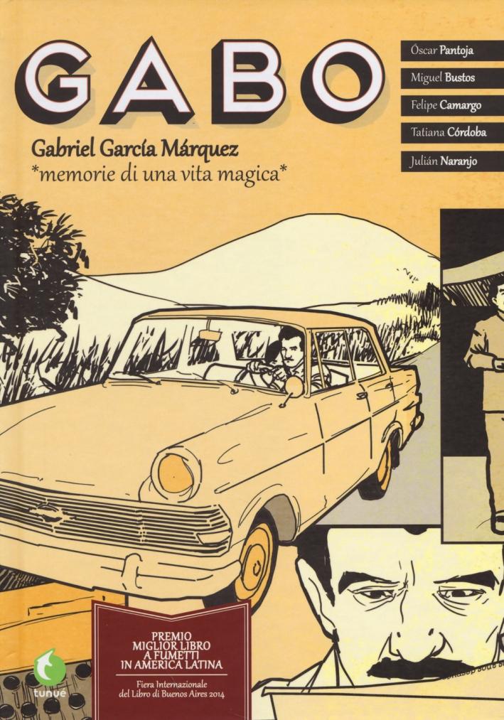 Gabo. Gabriel García Márquez. Memorie di una vita magica