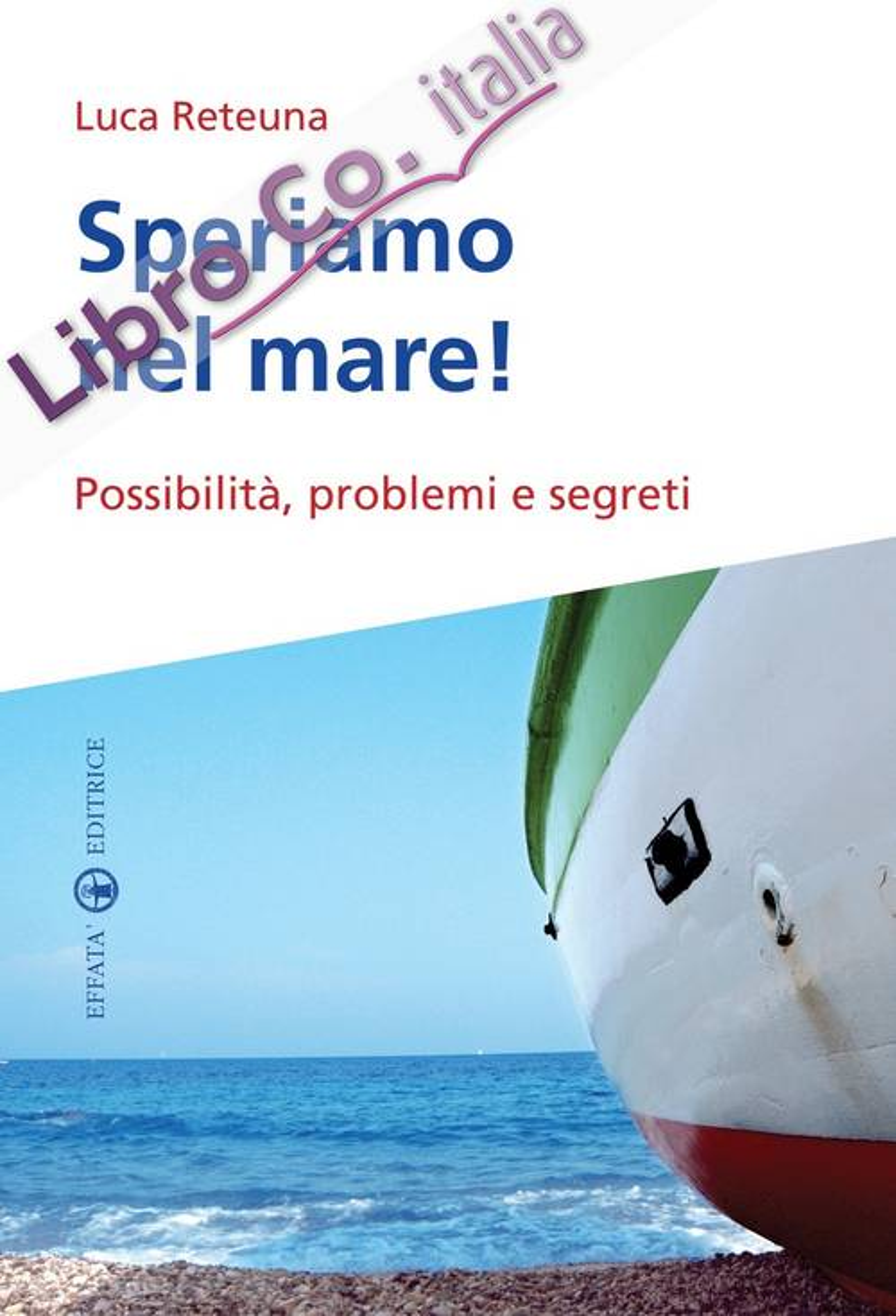 Speriamo nel mare! Possibilità, problemi e segreti