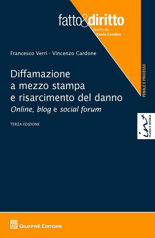Diffamazione a mezzo stampa e risarcimento del danno. Online, blog e social forum