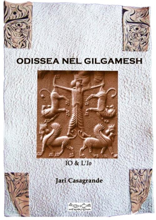 Odissea nel Gilgamesh. Io & l'io