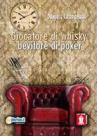 Giocatore di Whisky, bevitore di poker