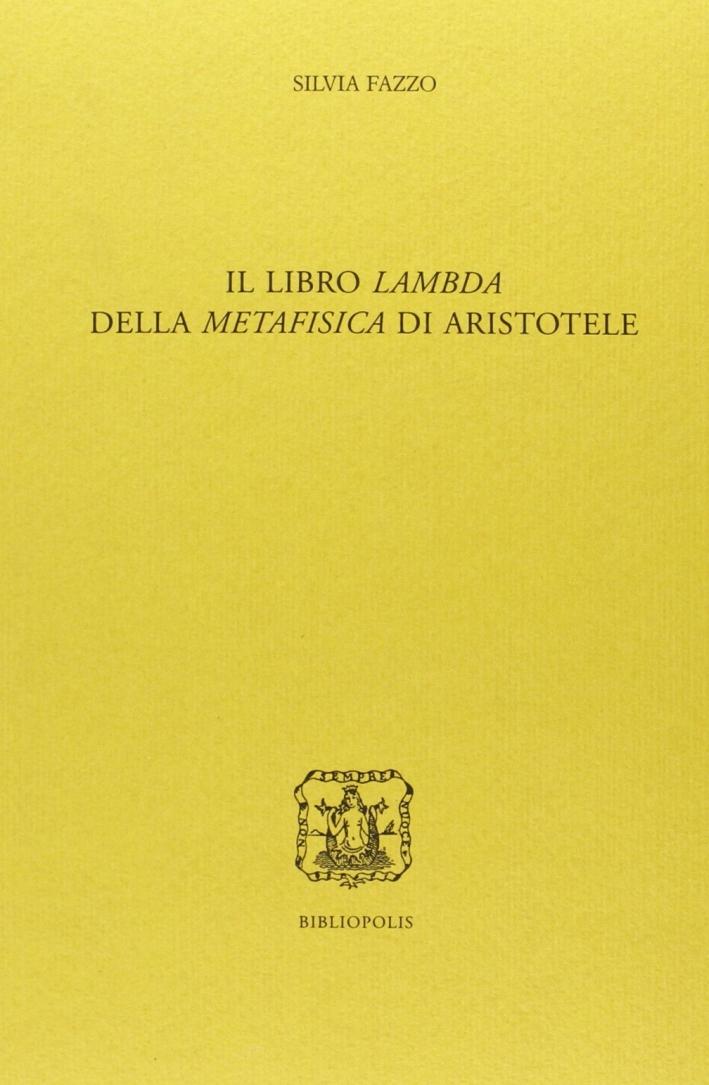 Il libro Lambda della Metafisica di Aristotele. Ediz. multilingue