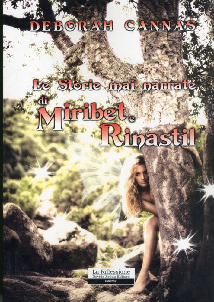Le storie mai narrate di Miribet e Rinastil