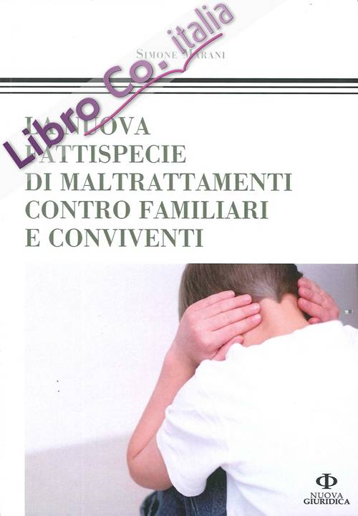 La Nuova Fattispecie di Maltrattamenti Contro Familiari e Conviventi