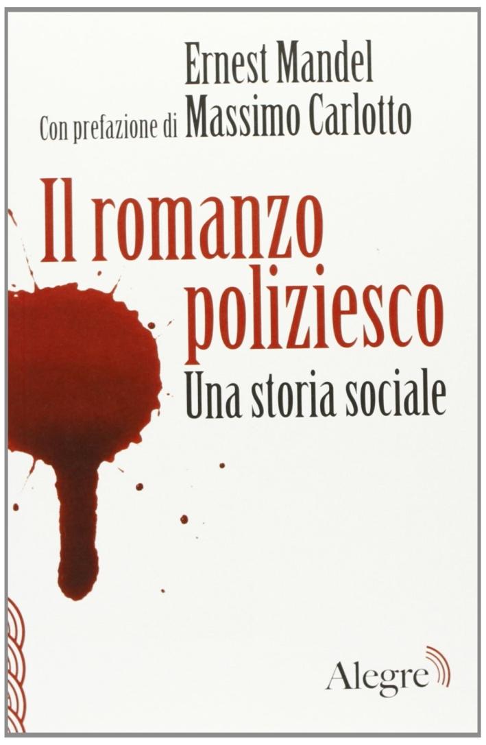 Il romanzo poliziesco. Una storia sociale