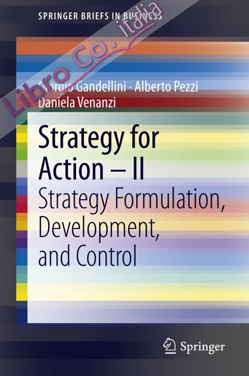 Strategy for action. Vol. 2: Strategy formulation, development, and control